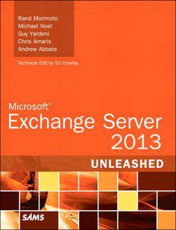 Microsoft® Exchange Server 2013 Unleashed