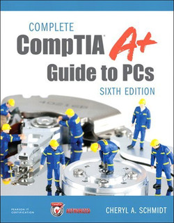 Complete CompTIA® A+ Guide to PCs, Sixth Edition