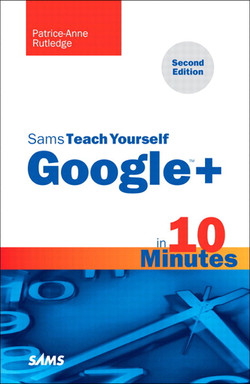 Sams Teach Yourself Google™+ in 10 Minutes, Second Edition