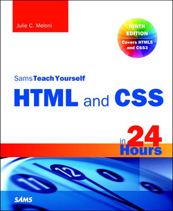 HTML and CSS in 24 Hours, Sams Teach Yourself (Updated for HTML5 and CSS3), Ninth Edition
