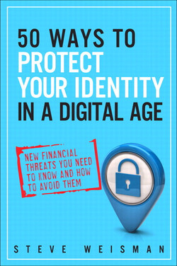 50 Ways to Protect Your Identity in a Digital Age: New Financial Threats You Need to Know and How to Avoid Them, Second Edition