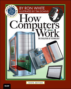 How Computers Work: The Evolution of Technology, Tenth Edition