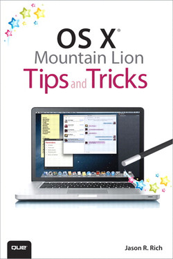OS X® Mountain Lion Tips and Tricks