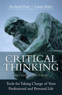 Critical Thinking: Tools for Taking Charge of Your Professional and Personal Life, Second Edition