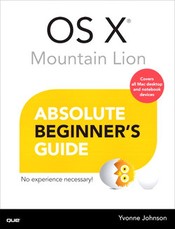 OS X® Mountain Lion Absolute Beginner's Guide