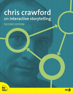 Chris Crawford on Interactive Storytelling, Second Edition