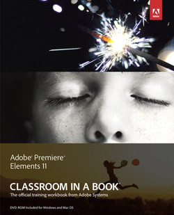 Adobe® Premiere® Elements 11 Classroom in a Book®