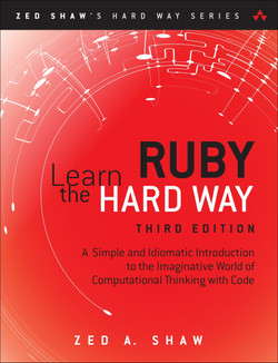Learn Ruby the Hard Way: A Simple and Idiomatic Introduction to the Imaginative World of Computational Thinking with Code, Third Edition, Video Enhanced Edition
