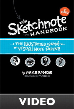 The Sketchnote Handbook Video the illustrated guide to visual note taking