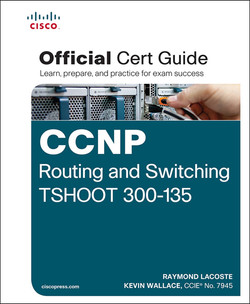 CCNP Routing and Switching TSHOOT 300-135: Official Cert Guide