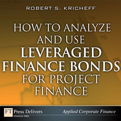 How to Analyze and Use Leveraged Finance Bonds for Project Finance
