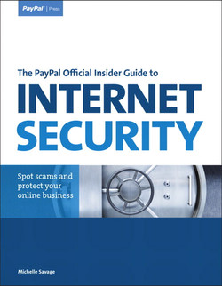 The PayPal Official Insider Guide to Internet Security: Spot scams and protect your online business