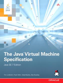 The Java® Virtual Machine Specification, Java SE 7 Edition, Third Edition