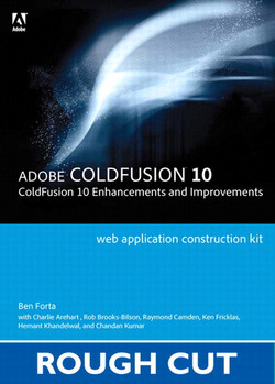 Adobe® ColdFusion® Web Application Construction Kit: ColdFusion® 10 Enhancements and Improvements