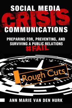 Social Media Crisis Communications: Preparing for, Preventing, and Surviving a Public Relations #Fail