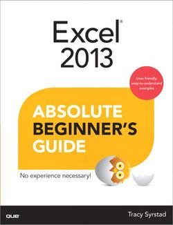 Excel® 2013 Absolute Beginner's Guide