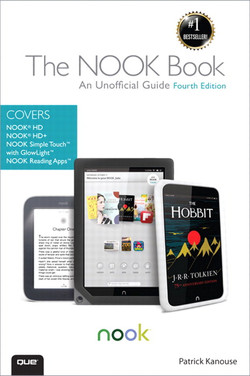 The NOOK Book: An Unofficial Guide: Everything you need to know about the NOOK HD, NOOK HD+, NOOK SimpleTouch, and NOOK Reading Apps Fourth Edition