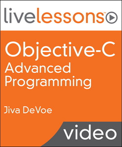 Objective-C Advanced Programming LiveLessons (Video Training)