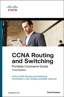 CCNA Routing and Switching Portable Command Guide, Third Edition