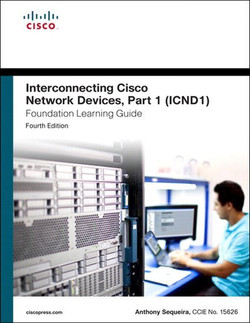 Interconnecting Cisco Network Devices, Part 1 (ICND1) Foundation Learning Guide, Fourth Edition