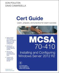 MCSA 70-410 Cert Guide: Installing and Configuring Windows Server 2012 R2