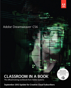 Adobe® Dreamweaver® CS6: Classroom in a Book®: September 2012 Update for Creative Cloud Members