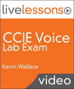 CCIE Voice Lab Exam LiveLessons (Video Training)
