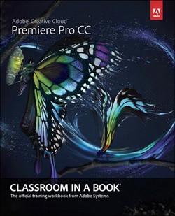 Adobe® Premiere® Pro CC Classroom in a Book®