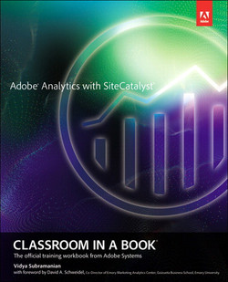 Adobe® Analytics with SiteCatalyst® Classroom in a Book®