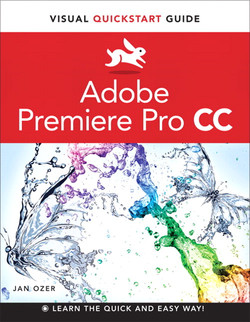 Visual QuickStart Guide: Adobe Premiere Pro CC