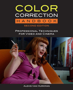 Color Correction Handbook: Professional Techniques for Video and Cinema, Second Edition