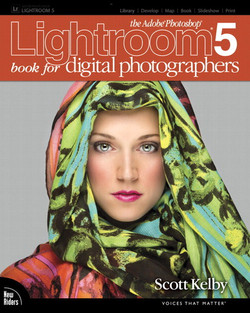The Adobe® Photoshop® Lightroom® 5 Book for Digital Photographers
