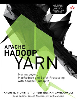 Apache Hadoop™ YARN: Moving beyond MapReduce and Batch Processing with Apache Hadoop™ 2