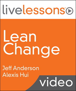 Lean Change: Achieving Agile Transformation with Kanban, Kotter, and Lean Startup
