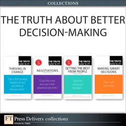 The Truth About Better Decision-Making (Collection), 2/e
