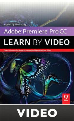 Adobe Premiere Pro CC: Learn by Video
