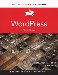 WordPress: Visual QuickStart Guide, Third Edition