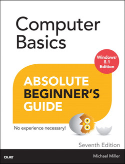 Computer Basics Absolute Beginner's Guide, Windows® 8.1 Edition, Seventh Edition