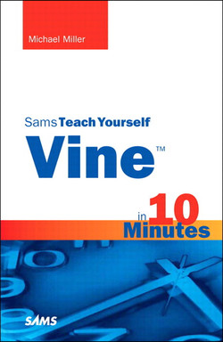 Vine™ in 10 Minutes, Sams Teach Yourself