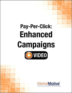 Pay-Per-Click: Enhanced Campaigns (Streaming Video)
