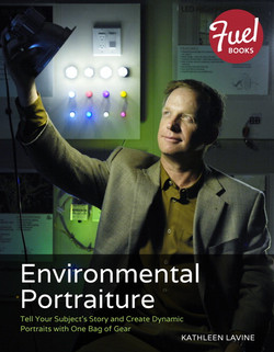 Environmental Portraiture: Tell Your Subject's Story and Create Dynamic Portraits with One Bag of Gear