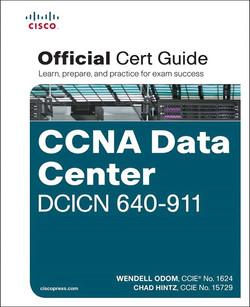 CCNA Data Center DCICN 640-911 Official Cert Guide