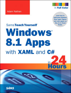 Windows® 8.1 Apps with XAML and C# Sams Teach Yourself in 24 Hours