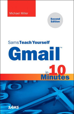 Gmail™ in 10 Minutes, Sams Teach Yourself, Second Edition
