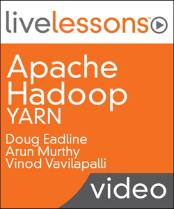 Apache Hadoop YARN LiveLessons (Video Training)