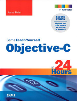 Sams Teach Yourself Objective-C in 24 Hours, Second Edition