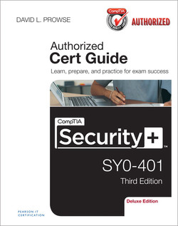 CompTIA® Security+ SY0-401 Cert Guide, Deluxe Edition, Third Edition