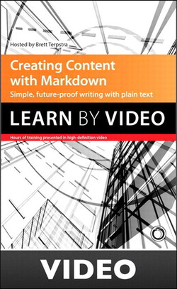 Creating Content with Markdown: Learn by Video