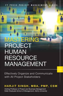 Mastering Project Human Resource Management: Effectively Organize and Communicate with All Project Stakeholders