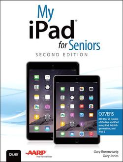My iPad® for Seniors, Second Edition
